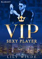 """Der erotische Roman """"VIP Sexy Player"""" von Lily Wilde (Klarant Verlag. Bremen)"""