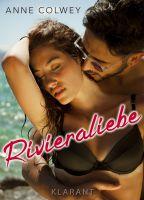 """Liebesroman """"Rivieraliebe"""" von Anne Colwey (Klarant Verlag, Bremen)"""
