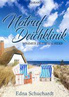 """""""Notruf Deichklinik - Sommer friesisch-herb"""" von Edna Schuchardt (Klarant Verlag, Bremen)"""