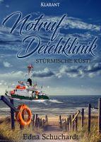 """Neuerscheinung """"Notruf Deichklinik - Stürmische Küste"""" von Edna Schuchardt (Klarant Verlag, Bremen)"""
