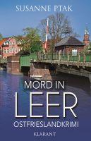 "Ostfrieslandkrimi ""Mord in Leer"" von Susanne Ptak (Klarant Verlag. Bremen)"