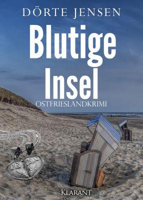 """Ostfrieslandkrimi """"Blutige Insel"""" von Dörte Jensen (Klarant Verlag, Bremen)"""