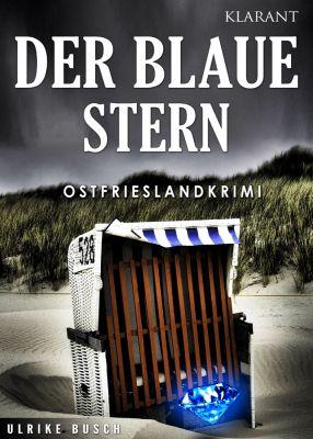 """Ostfrieslandkrimi """"Der Blaue Stern"""" von Ulrike Busch (Klarant Verlag. Bremen)"""