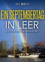 """Ostfrieslandkrimi """"Ein Septembertag in Leer"""" von Ele Wolff (Klarant Verlag. Bremen)"""