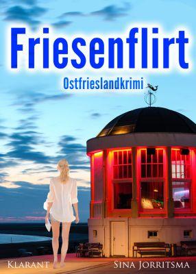 "Ostfrieslandkrimi ""Friesenflirt"" von Sina Jorritsma (Klarant Verlag, Bremen)"