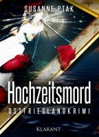 """Ostfrieslandkrimi """"Hochzeitsmord"""" von Susanne Ptak. (Klarant Verlag, Bremen)"""