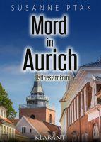 """Ostfrieslandkrimi """"Mord in Aurich"""" von Susanne Ptak (Klarant Verlag, Bremen)"""