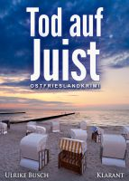 """Ostfrieslandkrimi """"Tod auf Juist"""" von Ulrike Busch (Klarant Verlag, Bremen)"""