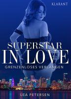 "Der erotische Roman ""Superstar in Love - Grenzenloses Verlangen"" (Klarant Verlag. Bremen)"