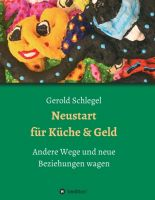 """""""Neustart für Küche und Geld"""" von Gerold Schlegel"""