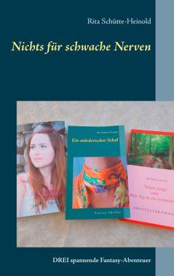 Nichts für schwache Nerven! Drei Fantasy-Abenteuer in einem Buch.