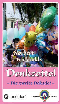"""""""Norbert Wickbolds Denkzettel 2"""" von Norbert Wickbold"""