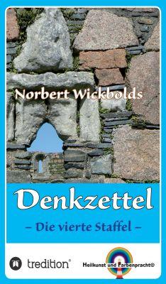 """""""Norbert Wickbolds Denkzettel 4"""" von Norbert Wickbold"""