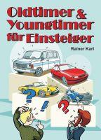 """""""Oldtimer & Youngtimer für Einsteiger"""" von Rainer Karl"""