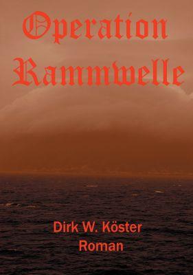 """""""Operation Rammwelle"""" von Dirk Köster"""