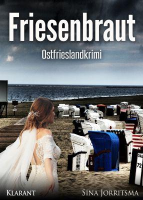 """Ostfrieslandkrimi """"Friesenbraut"""" von Sina Jorritsma ( Klarant Verlag. Bremen)"""