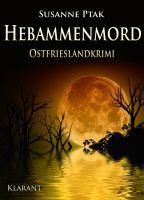 """Ostfrieslandkrimi """"Hebammenmord"""" von Susanne Ptak. (Klarant Verlag, Bremen)"""