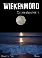 """Ostfrieslandkrimi """"Wiekenmord"""" von Susanne Ptak. (Klarant Verlag, Bremen)"""