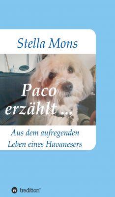 """""""Paco erzählt ..."""" von Stella Mons"""