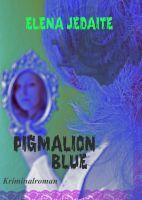 """""""PIGMALION BLUE"""" von Elena Jedaite"""