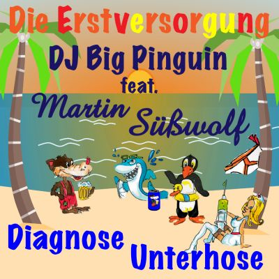 Die Erstversorgung / DJ Big Pinguin feat. Martin Süßwolf - Diagnose Unterhose