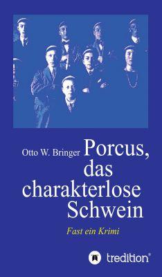 """""""Porcus das charakterlose Schwein"""" von Otto W. Bringer"""