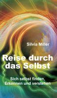 """""""Reise durch das Selbst"""" von Silvia Miller"""
