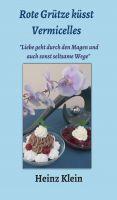 """""""Rote Grütze küsst Vermicelles"""" von Heinz Klein"""
