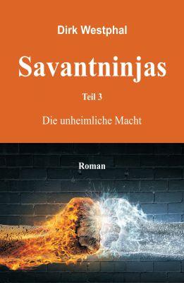 """Savantninjas Teil 3"" von Dirk Westphal"