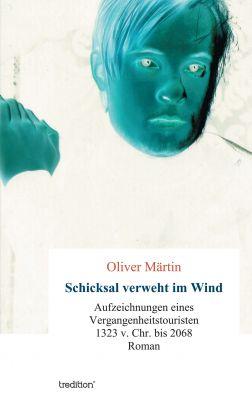 """""""Schicksal verweht im Wind"""" von Oliver Märtin"""
