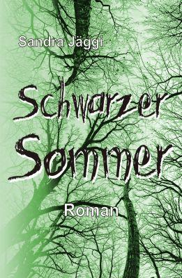 """Schwarzer Sommer"" von Sandra Jäggi"