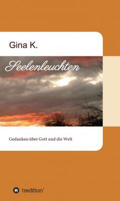 """""""Seelenleuchten"""" von Gina K."""