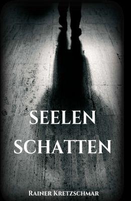 """""""Seelenschatten"""" von Rainer Kretzschmar"""
