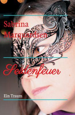 """""""Seidenfeuer"""" von Sabrina Marquardsen"""