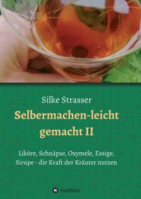 """""""Selbermachen - leicht gemacht II"""" von Silke Strasser"""
