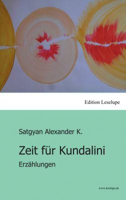 """""""Zeit für Kundalini"""" von Satgyan Alexander K."""