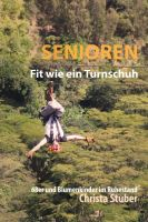 """""""Senioren - Fit wie ein Turnschuh"""" von Christa Stuber"""