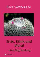 """""""Sitte, Ethik und Moral"""" von Peter Schlabach"""