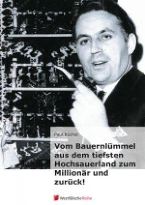 """Paul Büchel: """"Vom Bauernlümmel zum Millionär ..."""""""