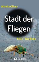 """""""Stadt der Fliegen"""" von Mischa Oliver"""