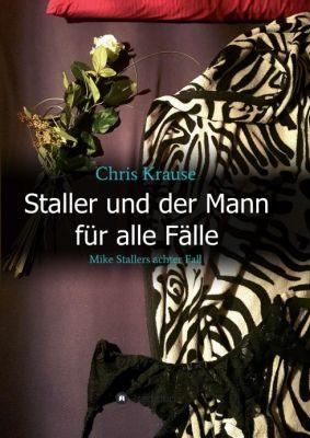 """""""Staller und der Mann für alle Fälle"""" von Chris Krause"""
