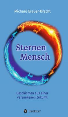"""""""SternenMensch"""" von Michael Grauer-Brecht"""