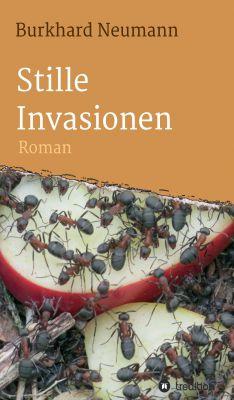 """""""Stille Invasionen"""" von Burkhard Neumann"""