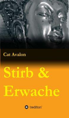 """""""Stirb & Erwache"""" von Cat Avalon"""