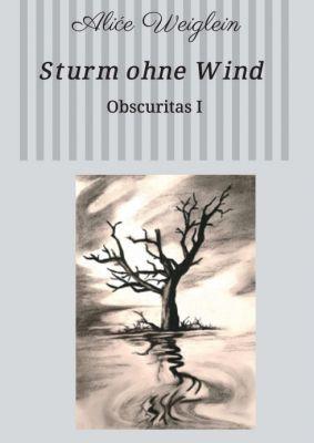 """""""Sturm ohne Wind"""" von Aliće Weiglein"""