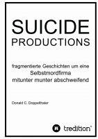 """""""SUICIDE PRODUCTIONS"""" von Donald C. Doppelthaler"""