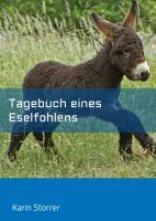 """""""Tagebuch eines Eselfohlens"""" von Karin Storrer"""