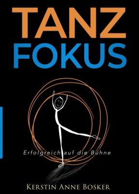 """""""Tanzfokus"""" von Kerstin Anne Bosker"""