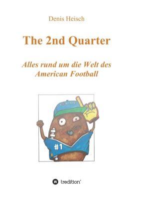 """""""The 2nd Quarter - Alles rund um die Welt des American Football"""" von Denis Heisch"""