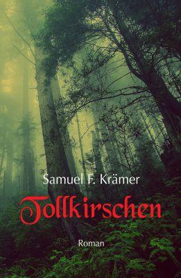 """""""Tollkirschen"""" von Samuel F. Krämer"""